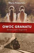 OWOC GRANATU-DZIEWCZĘTA WYGNANE