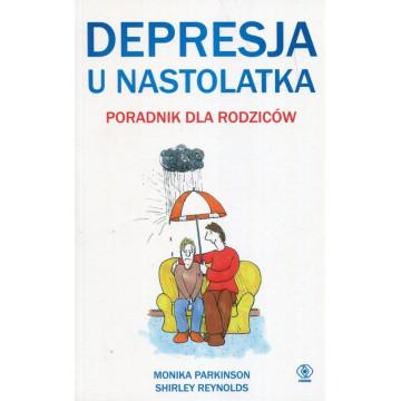DEPRESJA U NASTOLATKA-PORADNIK DLA RODZICÓW