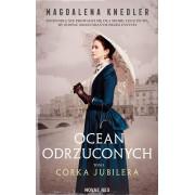 OCEAN ODRZUCONYCH-1-CÓRKA JUBILERA
