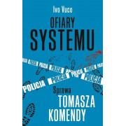 OFIARY SYSTEMU-SPRAWA TOMASZA KOMENDY