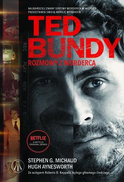 TED BUNDY. ROZMOWA Z MORDERCĄ