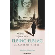 ELBING-ELBLĄG. NA ZAKRĘCIE HISTORII