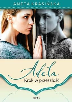 ADELA-1-KROK W PRZESZŁOŚĆ