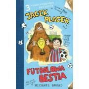 JACEK PLACEK-FUTBOLOWA BESTIA