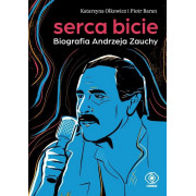 SERCA BICIE-BIOGRAFIA ANDRZEJA ZAUCHY